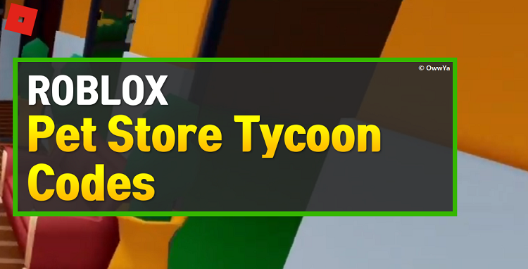 Roblox Pet Store Tycoon Codes